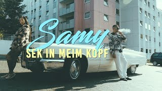 SAMY - SEK in meim Kopf ► Prod. von LIA (Official Video)