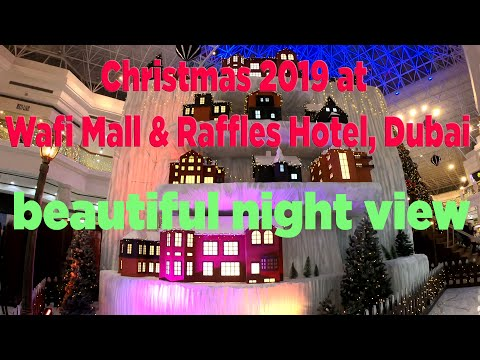Christmas 2019 @ Wafi Mall & Raffles Hotel, Dubai – BEAUTIFUL NIGHT VIEW