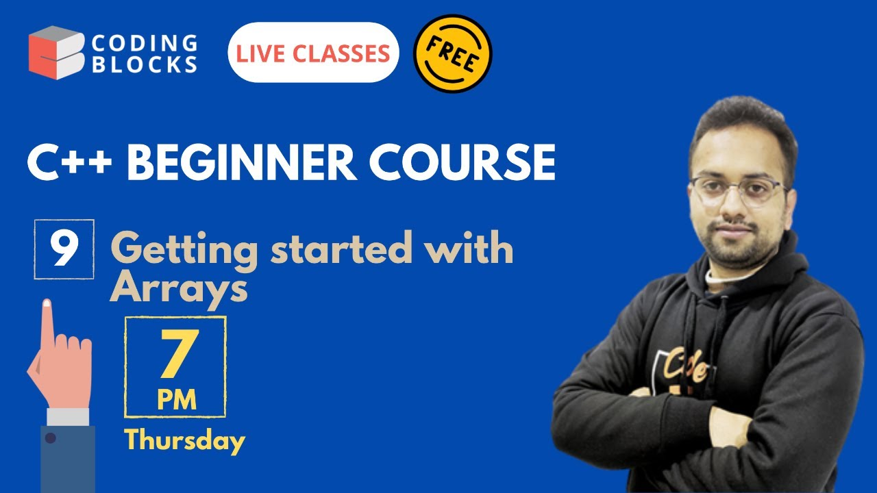 Session 9 | Arrays | Live C++ Beginner Course for College Freshers | Coding Blocks