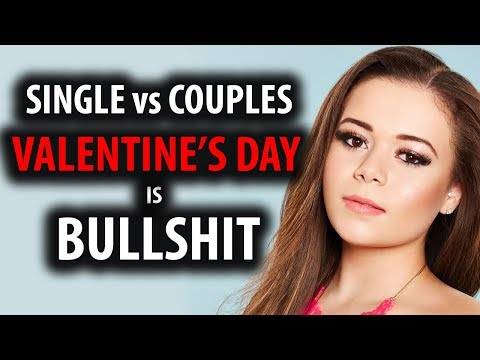 Single Vs Relationships on Valentine's Day is Bullsh!t