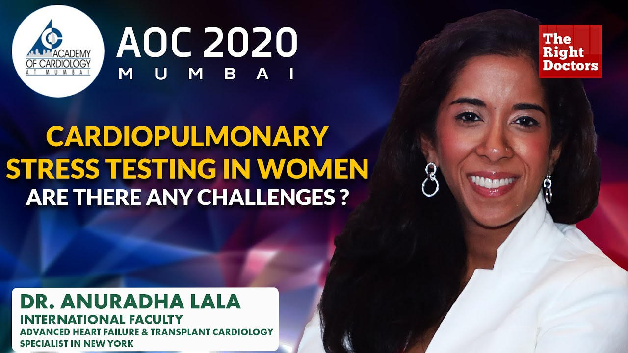 Cardiopulmonary Stress Testing in Women: Are there any challenges ?   Dr. Anuradha Lala   AOC 2020