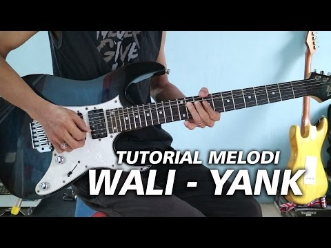 Tutorial Melodi 🎸YANK - WALI Full | DETAIL (Slow Motion)