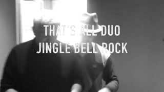 That's all duo Jingle bells rock