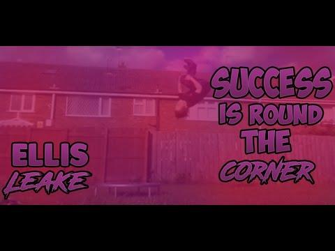Ellis Leake | Success Is Round The Corner