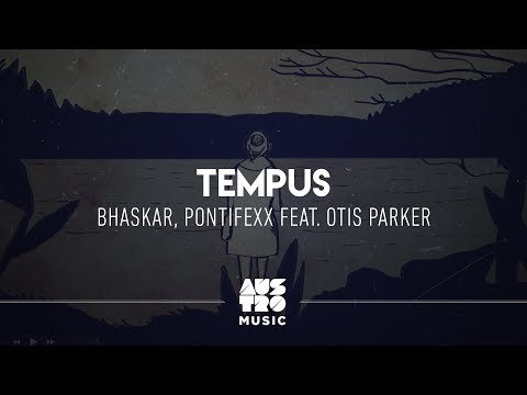 Bhaskar, Pontifexx feat. Otis Parker - Tempus [Lyric Oficial]