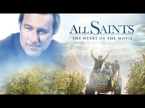 All Saints: The Heart of the Movie (4 Minutes) - YouTube