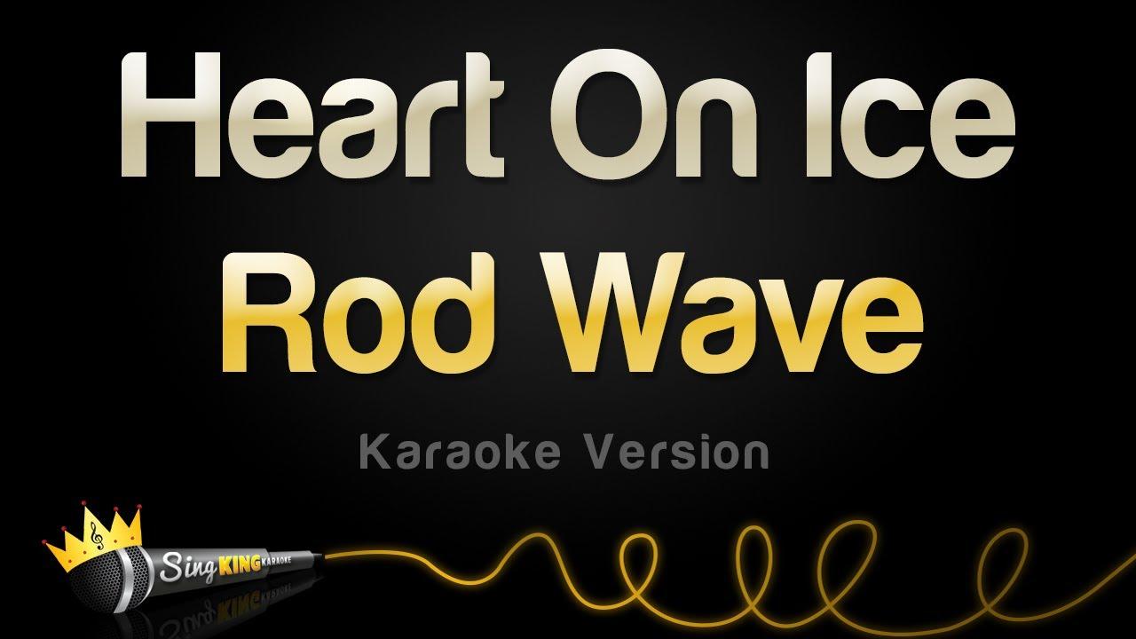 Rod Wave - Heart On Ice (Karaoke Version)