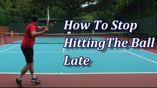 How To Stop Hitting The Ball Late