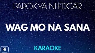 Parokya Ni Edgar - Wag Mo Na Sana (Karaoke/Acoustic Instrumental)