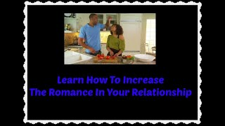 How To Increase Romance In Your Relationship
