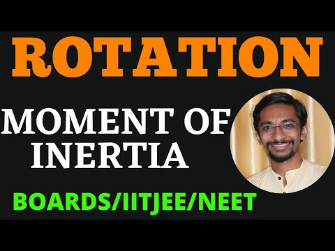 ROTATIONAL MOTION–LECTURE 2–MOMENT OF INERTIA