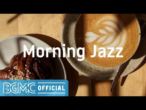 Morning Jazz: Soothing Background Music - Smooth Relaxing Music for Chill Mood