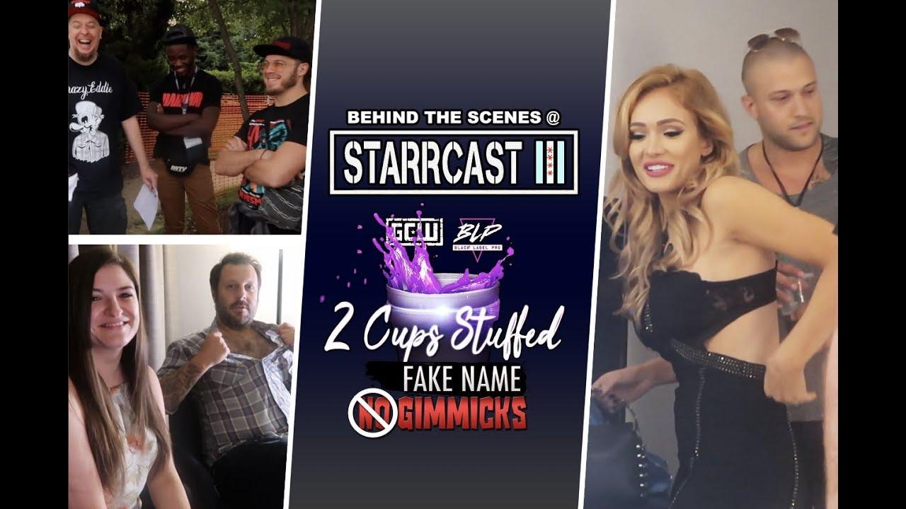 Behind The Scenes Starrcast Iii 2 Cups Stuffed Gcw Blp Youtube