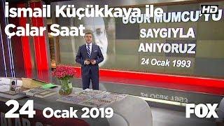 24 Ocak 2019 İsmail Küçükkaya ile Çalar Saat