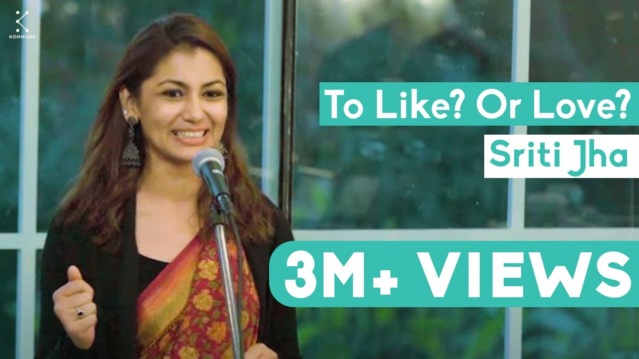 Download To Like? Or Love? - Sriti Jha | The Storytellers
