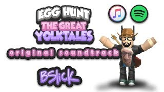 Roblox - Egg Hunt: The Great Yolktales Original Soundtrack (FULL OST) by BSlick