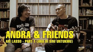 ANDRA & FRIENDS/ARI LASSO PART 1 MP3