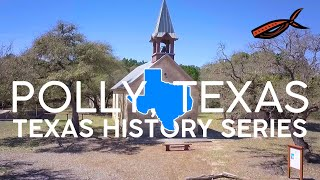 Polly, Texas | TEXAS HISTORY SERIES (2020)