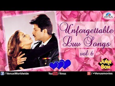 Unforgettable Love Songs Vol.6   Romantic Songs Audio Jukebox
