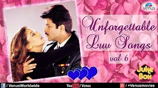 Unforgettable Love Songs Vol.6 | Romantic Songs Audio Jukebox