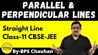 Parallel & Perpendicular Lines | Class-11,12 | IIT/JEE