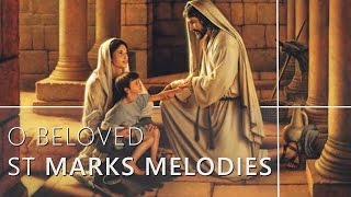 O Beloved - St Mark Melodies