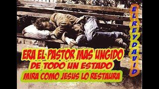 Restauración de Un Mendigo que Fue un Pastor Lleno de Unsion TESTIMONIO CRISTIANO
