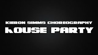 Kieron Simms Choreography | Meek Mill - House Party (Remix)
