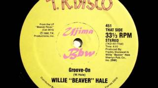 WILLIE BEAVER HALE - Groove On - T K DISCO RECORDS - 1980.wmv