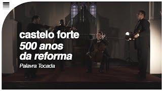 Palavra Tocada - Castelo Forte [Clipe Oficial] Vídeo Comemorativo 500 Anos Reforma Protestante