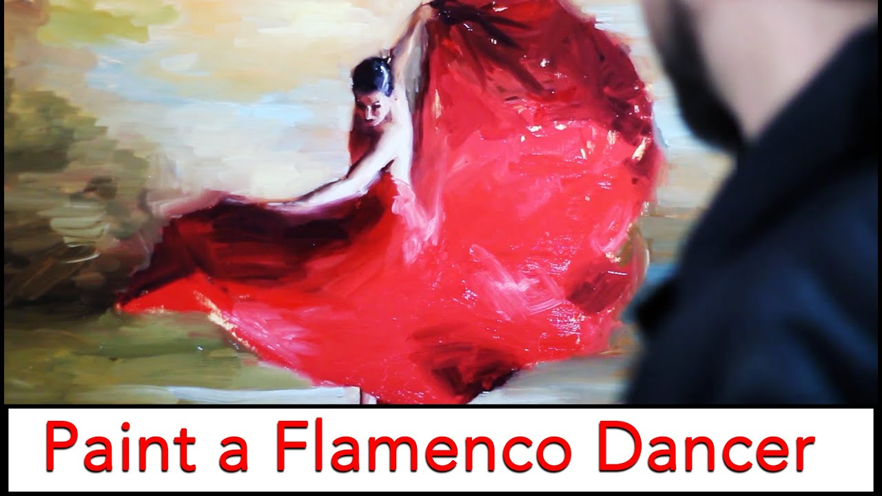 How To Paint A Flamenco Dancer Fine Art Video Tutorial In Speed