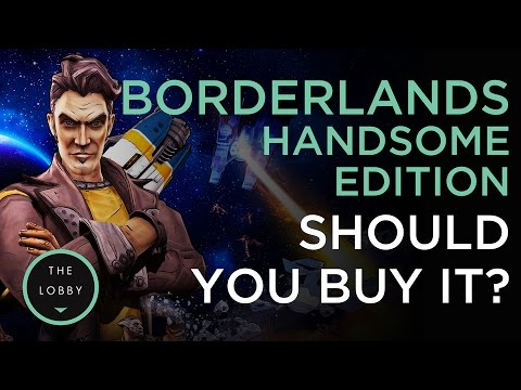 Should You Buy the New Borderlands Handsome Edition? - The Lobby