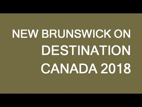 New Brunswick on Destination Canada 2018! Are you coming? LP Group