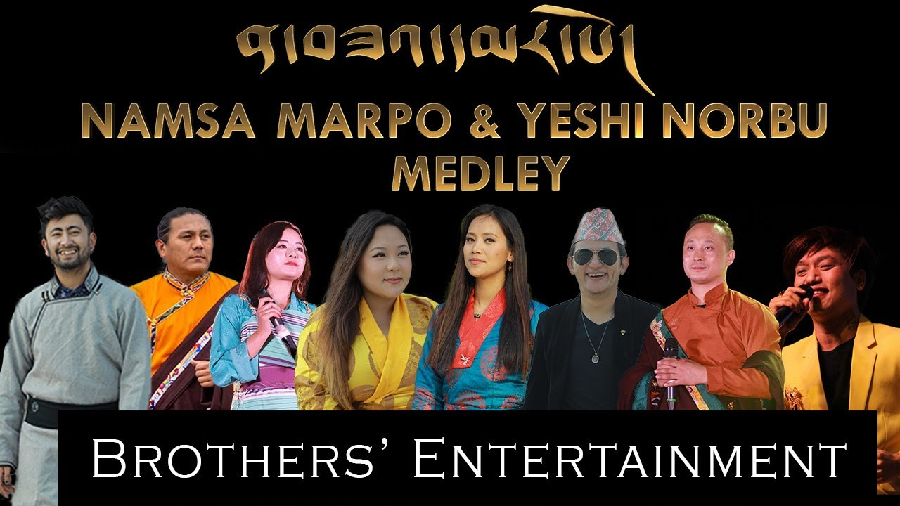 Download Namsa Marpo & Yeshi Norbu Medley Song || Produced by Brothers' Entertainment. || Himalayan Song