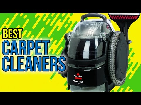 8 Best Carpet Cleaners 2017