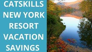 Catskills, New York Resort Vacation Savings