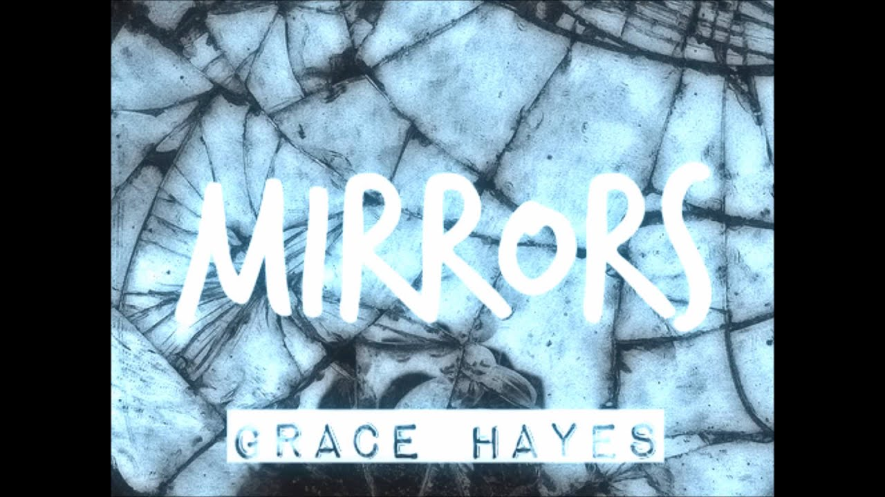 Mirrors - Spoken Word Poetry by Grace Hayes (Audio)