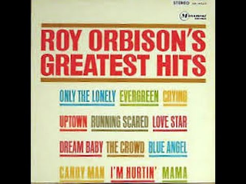 Roy Orbison's Greatest Hits 1967/Dream Baby (How Long Must I Dream) -