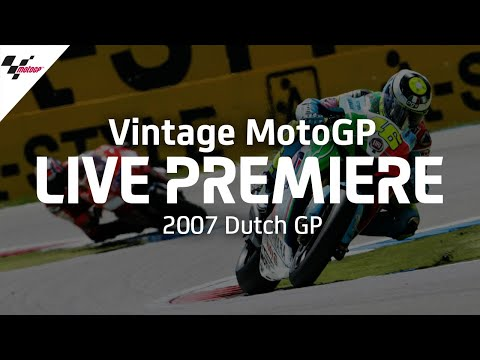 2007 #DutchGP | Vintage MotoGP