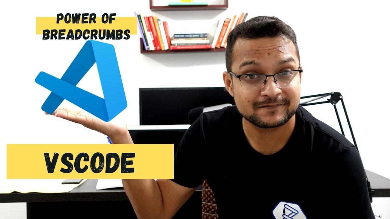 08 Visual Studio Code -  power of breadcrumbs in vscode