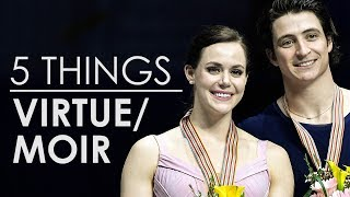 5 Things About Tessa Virtue and Scott Moir