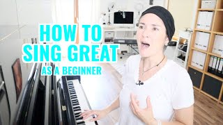 HOW TO SING BETTER INSTANTLY AS A BEGINNER (NOT ONLY FOR BEGINNERS)