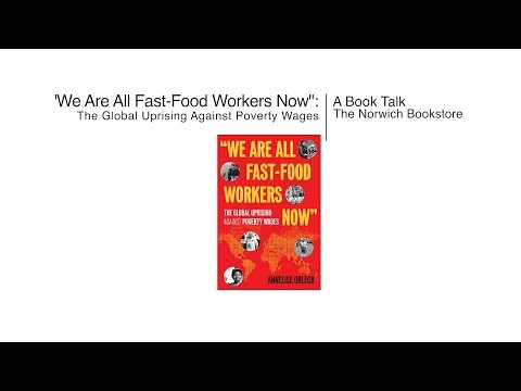 Norwich Bookstore- We Are All Fast-Food Workers Now: The Global Uprising Against Poverty Wages