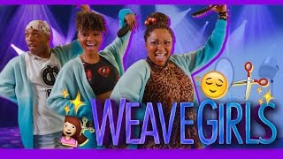 Weavegirls by Todrick Hall