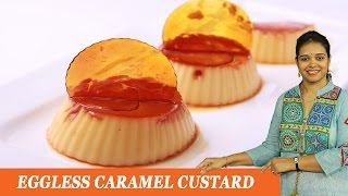 EGGLESS CARAMEL CUSTARD -  Mrs Vahchef