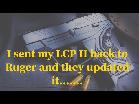 Problematic Ruger LCP II sent back to Ruger for repair, listen to what they did.