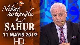 Nihat Hatipoğlu ile Sahur - 11 Mayıs 2019