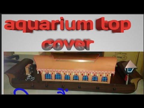 #How to make an Aquarium Top cover Home  Fish tank lid DIY Top Builders ideas - Foam sheet material
