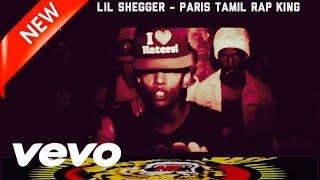 PARIS TAMIL RAP KING - LIL SHEGGER - TAMIL RAP