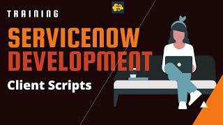 #4 ServiceNow Developer Training | Client Script
